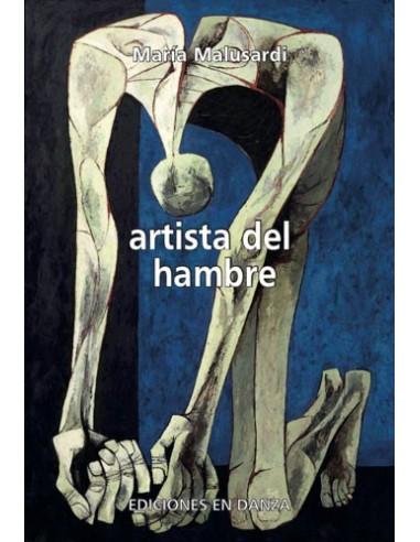 artista del hambre, de Malusardi, María - Colección En Danza