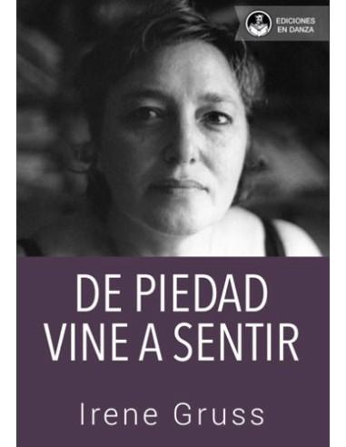 """Resultado de imagen de GRUSS, Irene. De piedad vine a sentir, Buenos Aires, En Danza, 2019 (Poesía Argentina)"""""""