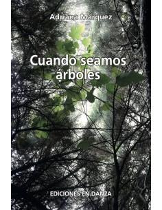 Cuando seamos árboles